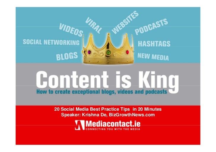 20 Social Media Best Practice Tips in 20 Minutes    Speaker: Krishna De, BizGrowthNews.com                                ...