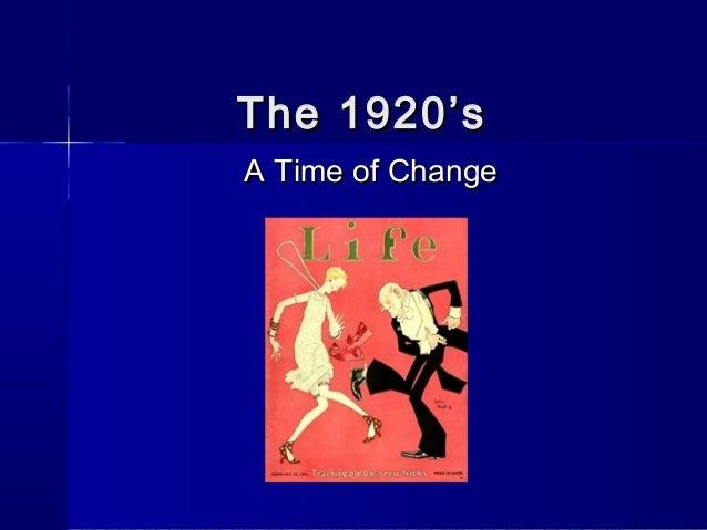 The 1920'sThe 1920'sA Time of ChangeA Time of Change