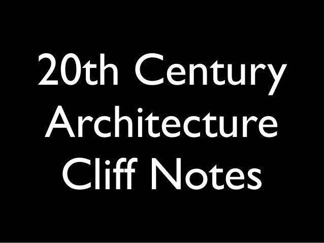 20th C. Architecture Cliff Notes