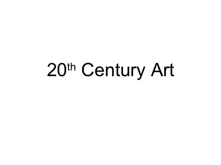 20 th  Century Art