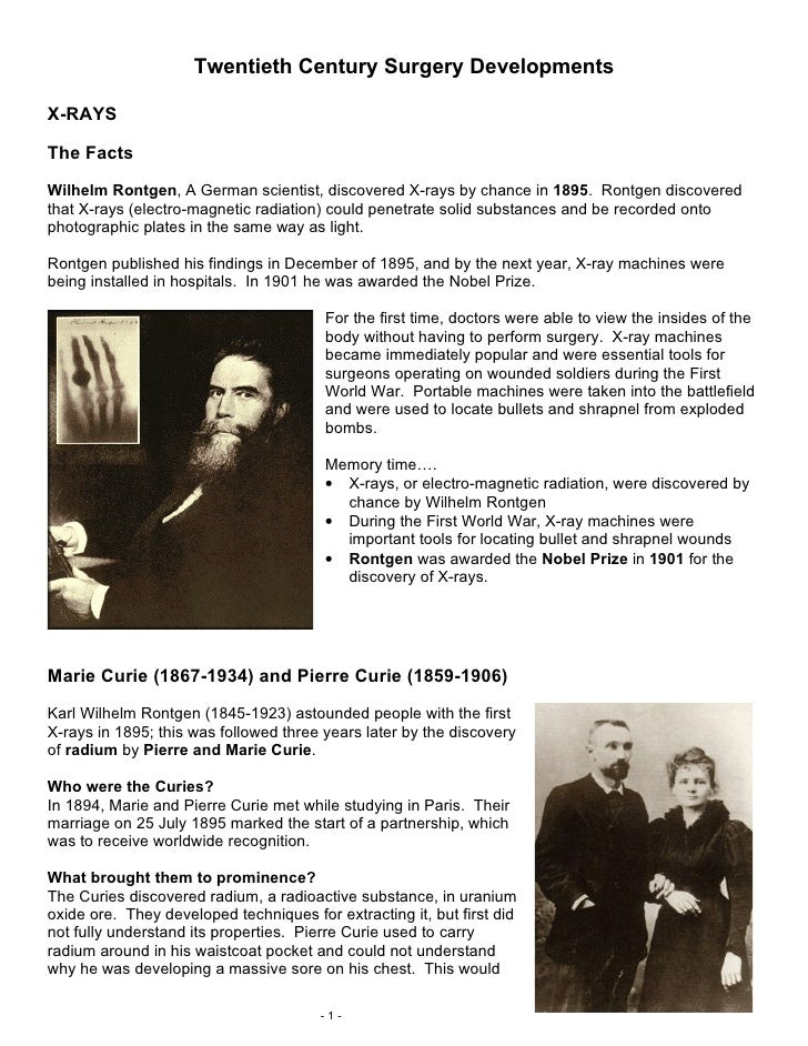 Twentieth Century Surgery Developments  X-RAYS  The Facts  Wilhelm Rontgen, A German scientist, discovered X-rays by chanc...