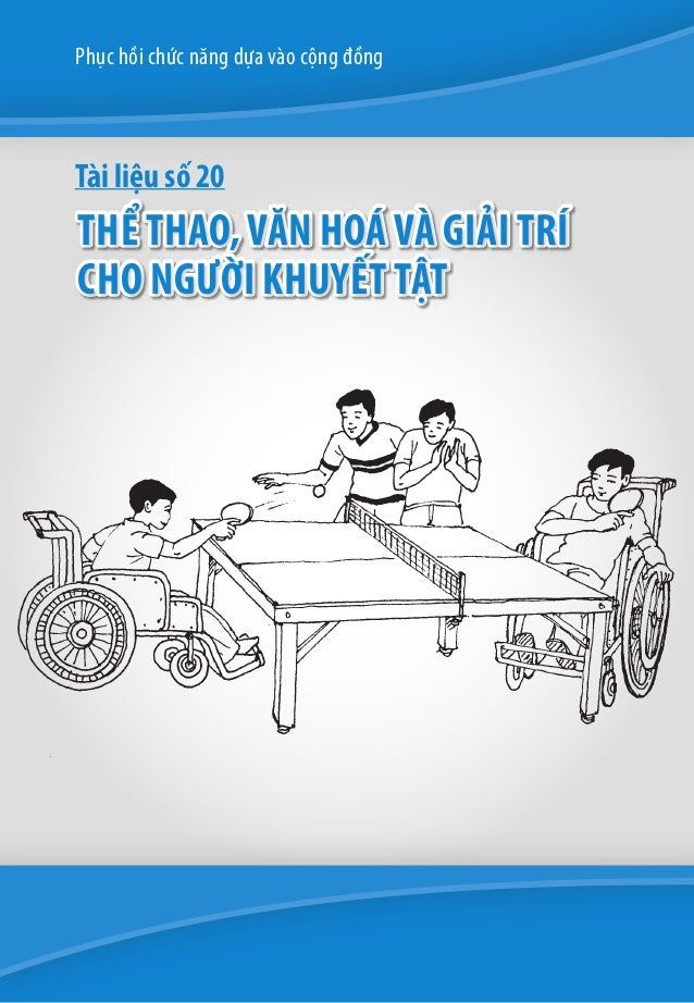 Phục hồi chức năng dựa vào cộng đồng  Tài liệu số 20  thể thao, văn hoá và giải trí cho người khuyết tật