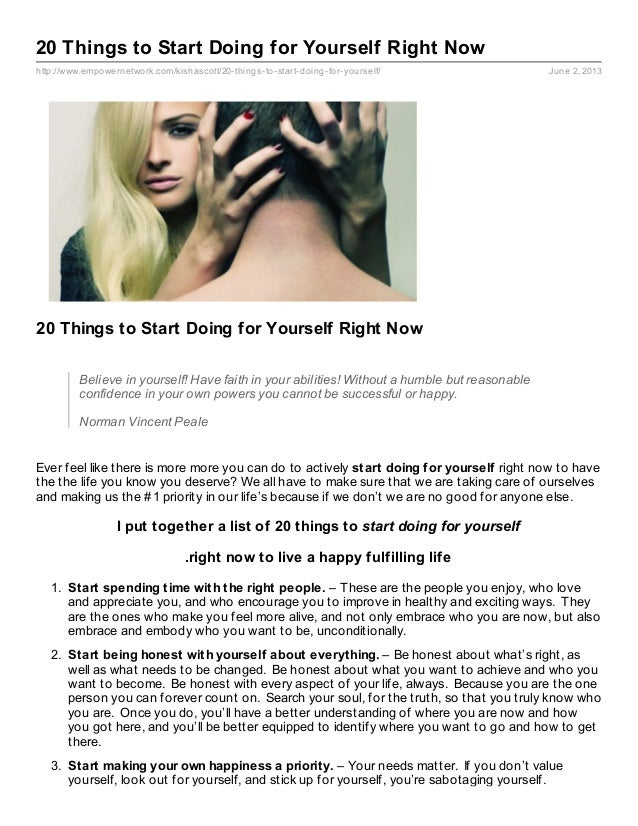 http://www.empowernetwork.com/kishascott/20-things-to-start-doing-for-yourself/ June 2, 201320 Things to Start Doing for Y...