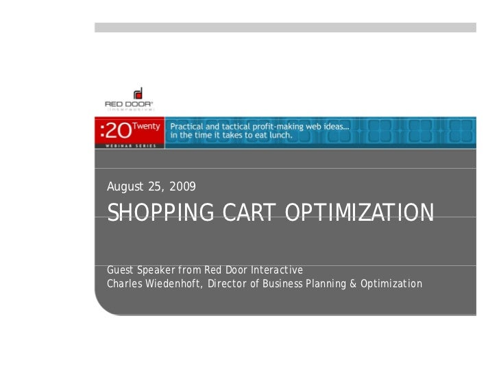 August 25, 2009SHOPPING CART OPTIMIZATIONGuest Speaker f          k from Red Door Interactive                      dCharle...