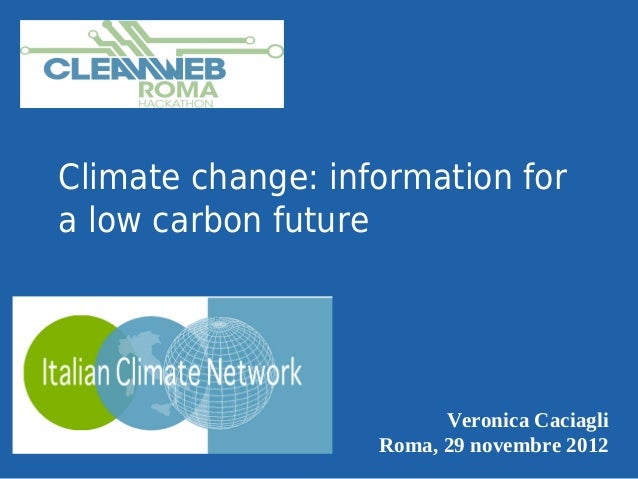 20 Veronica Caciagli / Italian Climate Network / Climate change: information for a low carbon future