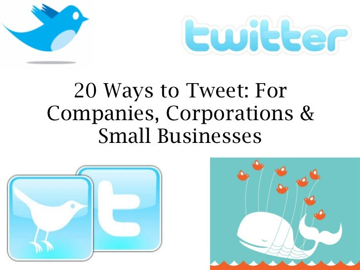 20 Great way`s to tweet For Companies & Small Businesses