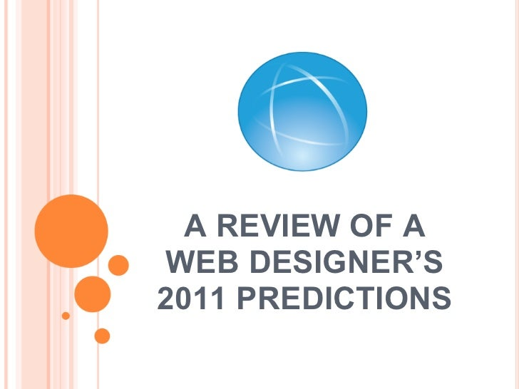 A REVIEW OF A WEB DESIGNER'S2011 PREDICTIONS
