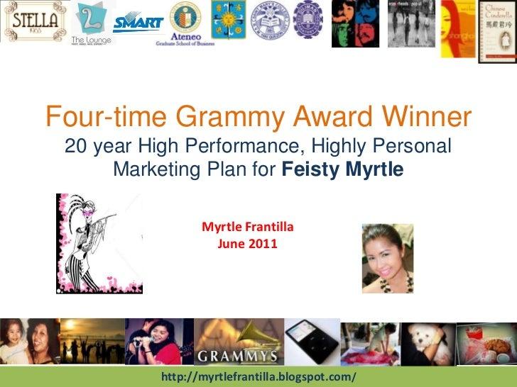Four-time Grammy Award Winner20 year High Performance, Highly PersonalMarketing Plan for Feisty Myrtle<br />Myrtle Frantil...
