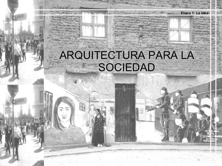 Arquitectura para la sociedad - Sociedad de arquitectos ...