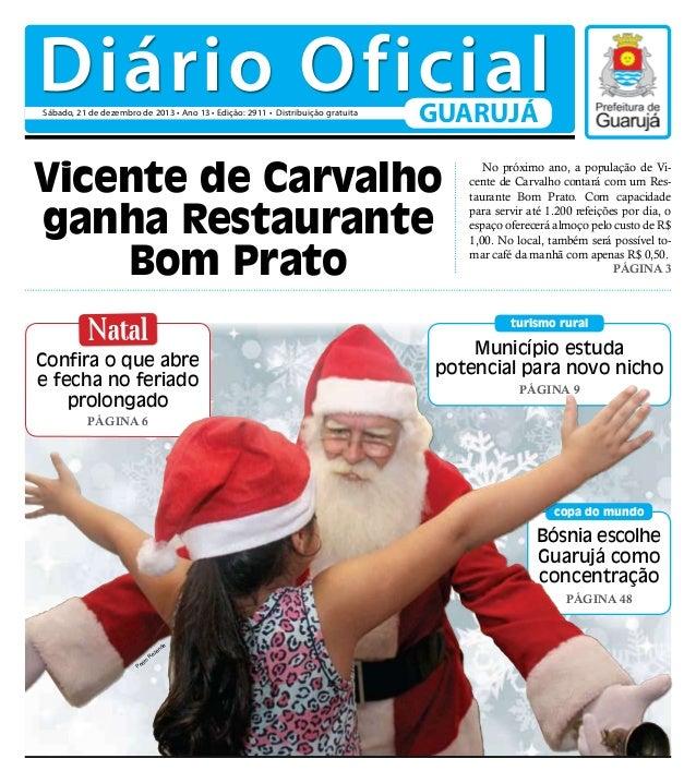 Diário Oficial Sábado, 21 de dezembro de 2013 • Ano 13 • Edição: 2911 • Distribuição gratuita  GUARUJÁ  Vicente de Carvalh...