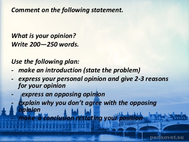 Do you give your opinion when you write an Essay?
