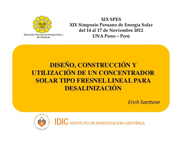 DISEÑO, CONSTRUCCIÓN Y UTILIZACIÓN DE UN CONCENTRADOR SOLAR TIPO FRESNEL LINEAL PARA DESALINIZACIÓN