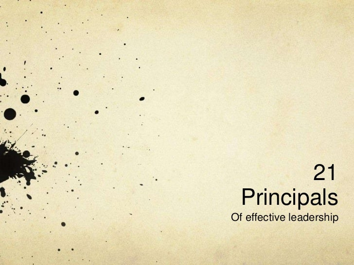 21 Principals <br />Of effective leadership<br />