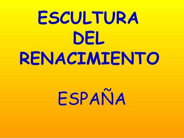 21.  Escultura renacentista en España (2º de Bachillerato).