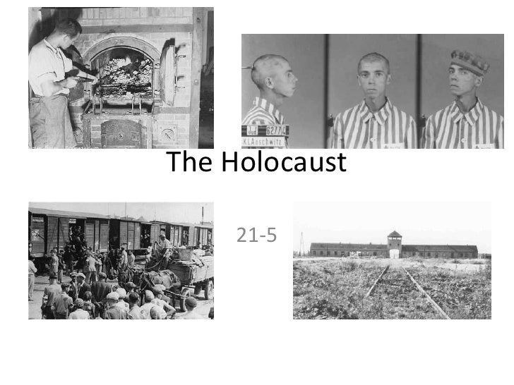 The Holocaust<br />21-5<br />