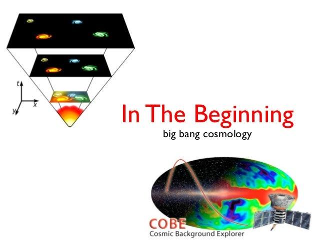 In The Beginning big bang cosmology