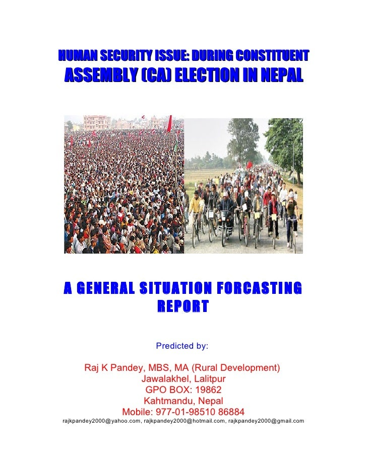 HUMAN SECURITY ISSUE: DURING CONSTITUENT  ASSEMBLY (CA) ELECTION IN NEPAL     A GENERAL SITUATION FORCASTING             R...