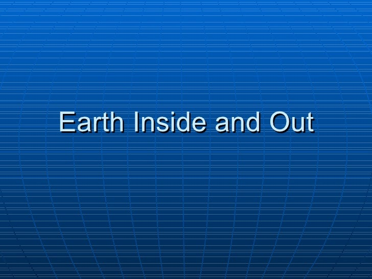 Earth Inside and Out
