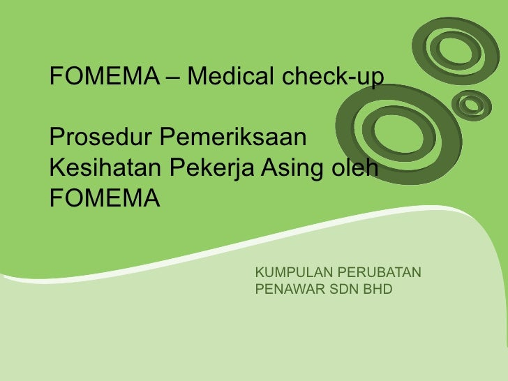 FOMEMA – Medical check-up Prosedur Pemeriksaan Kesihatan Pekerja Asing oleh FOMEMA KUMPULAN PERUBATAN PENAWAR SDN BHD