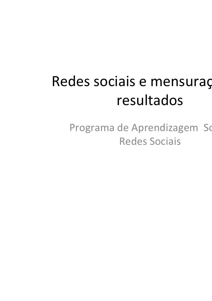 Redes sociais e mensuração de          resultados  Programa de Aprendizagem Sobre           Redes Sociais