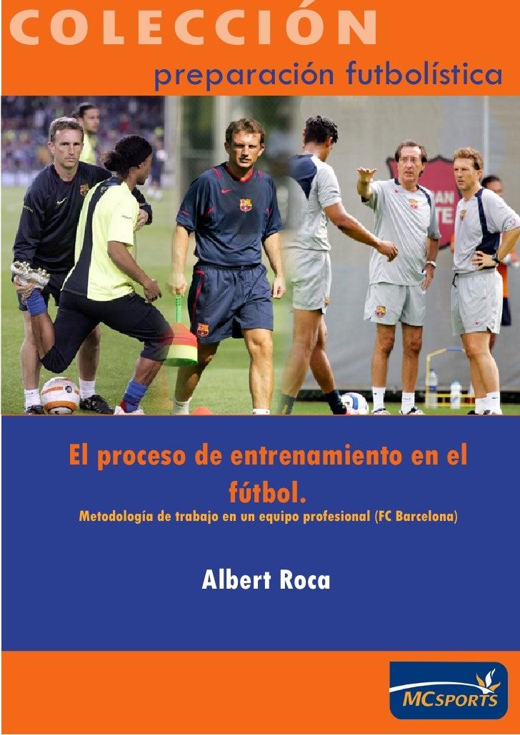 El proceso de entrenamiento en el fútbol.