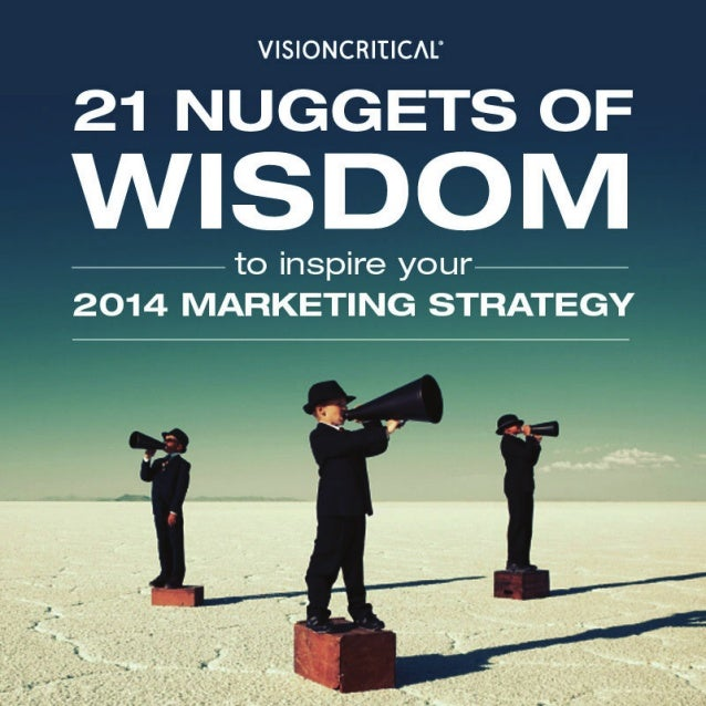 21 Nuggets of Wisdom to Inspire Your 2014 Marketing Strategies