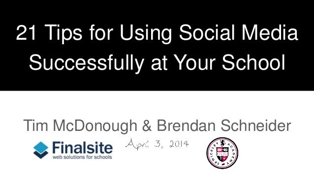 21 Tips For Using Social Media Successfully at Your School