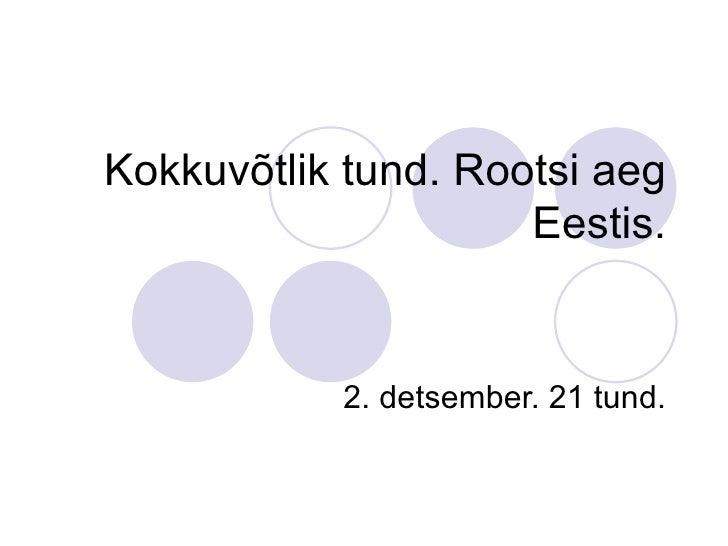 Kokkuvõtlik tund. Rootsi aeg Eestis. 2. detsember. 21 tund.