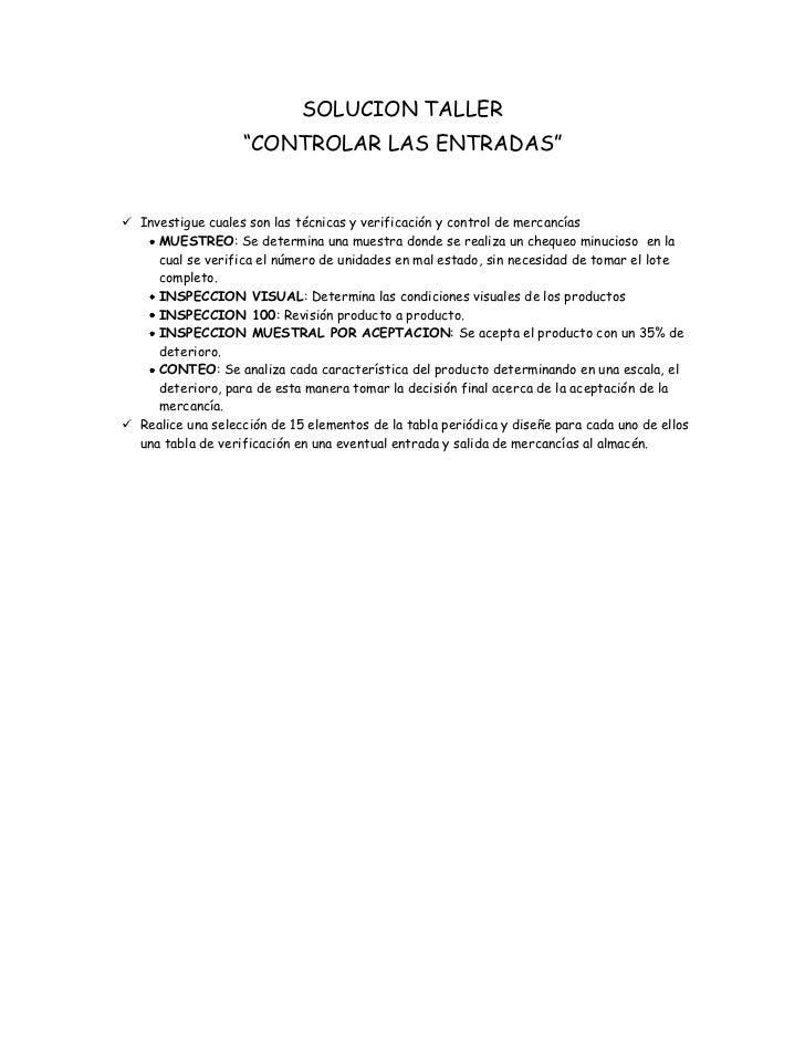"""SOLUCION TALLER<br />""""CONTROLAR LAS ENTRADAS""""<br />Investigue cuales son las técnicas y verificación y control de mercancí..."""