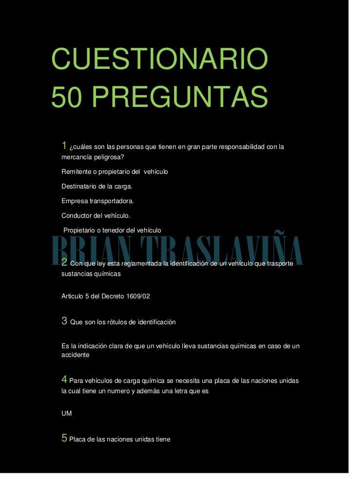 CUESTIONARIO 50 PREGUNTAS <br />1 ¿cuáles son las personas que tienen en gran parte responsabilidad con la mercancía pelig...