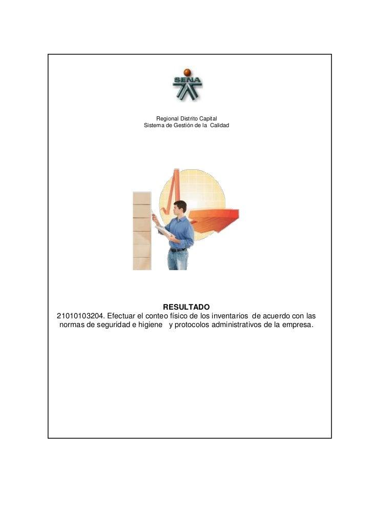 <br />Regional Distrito Capital <br />Sistema de Gestión de la  Calidad<br />RESULTADO<br />21010103204. Efectuar el cont...