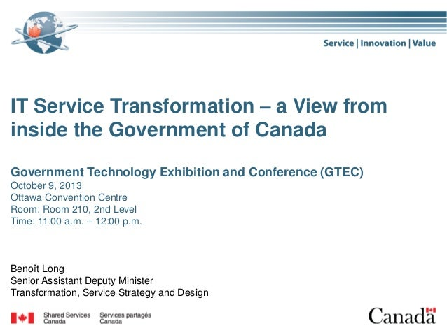 IT Service Transformation – a View from inside the Government of Canada Government Technology Exhibition and Conference (G...