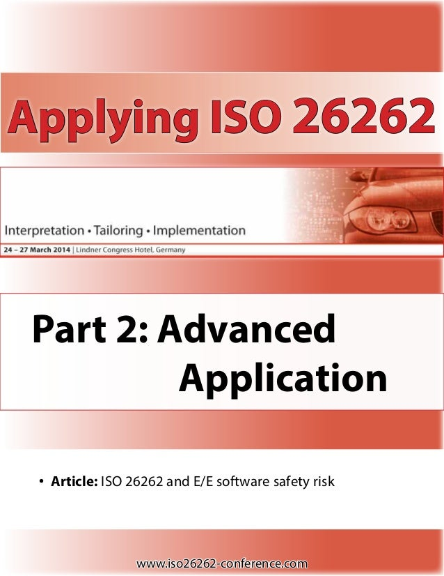 Applying ISO 26262  Part 2: Advanced  Application • Article: ISO 26262 and E/E software safety risk  www.iso26262-co...