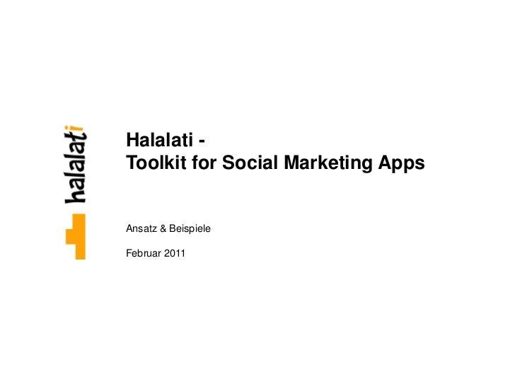 Halalati -Toolkit for Social Marketing AppsAnsatz & BeispieleFebruar 2011