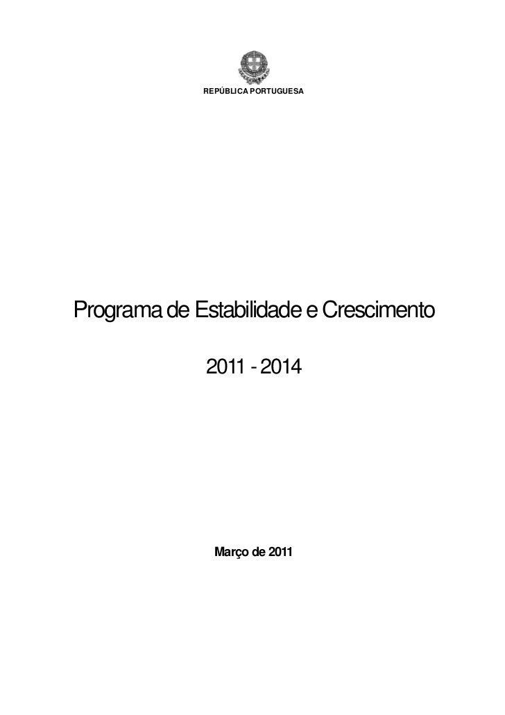 REPÚBLICA PORTUGUESAPrograma de Estabilidade e Crescimento             2011 - 2014               Março de 2011