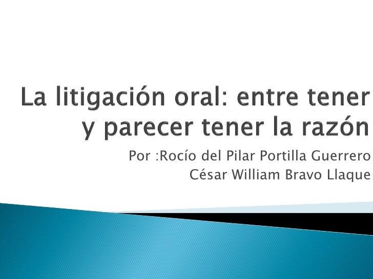 Por :Rocío del Pilar Portilla Guerrero         César William Bravo Llaque