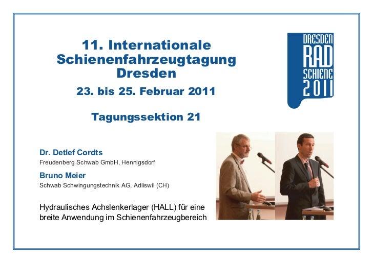 11. Internationale     Schienenfahrzeugtagung             Dresden            23. bis 25. Februar 2011                 Tagu...