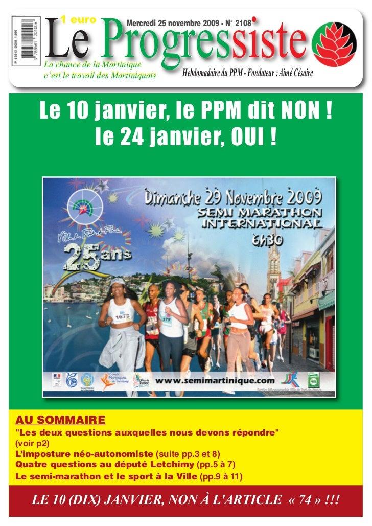 1 euro     Le Progressiste                             Mercredi 25 novembre 2009 - N° 2108     La chance de la Martinique ...