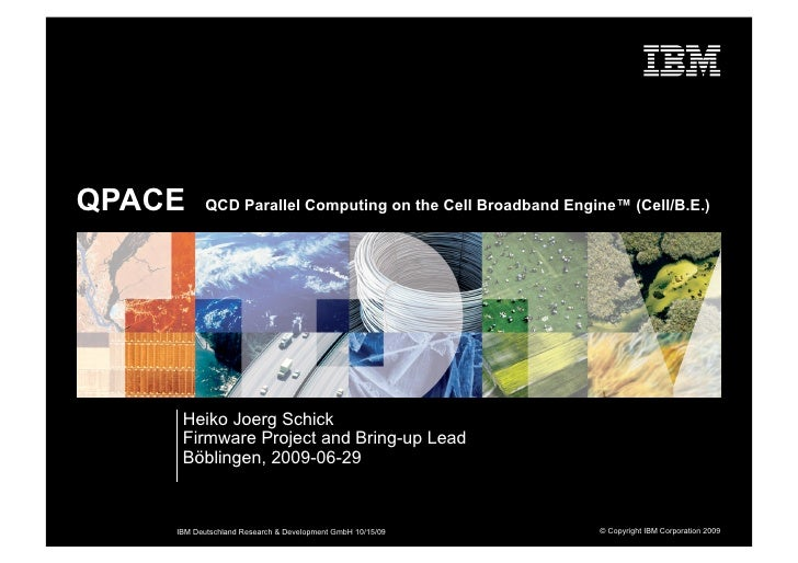 QPACE      QCD Parallel Computing on the Cell Broadband Engine™ (Cell/B.E.)          Heiko Joerg Schick      Firmware Proj...
