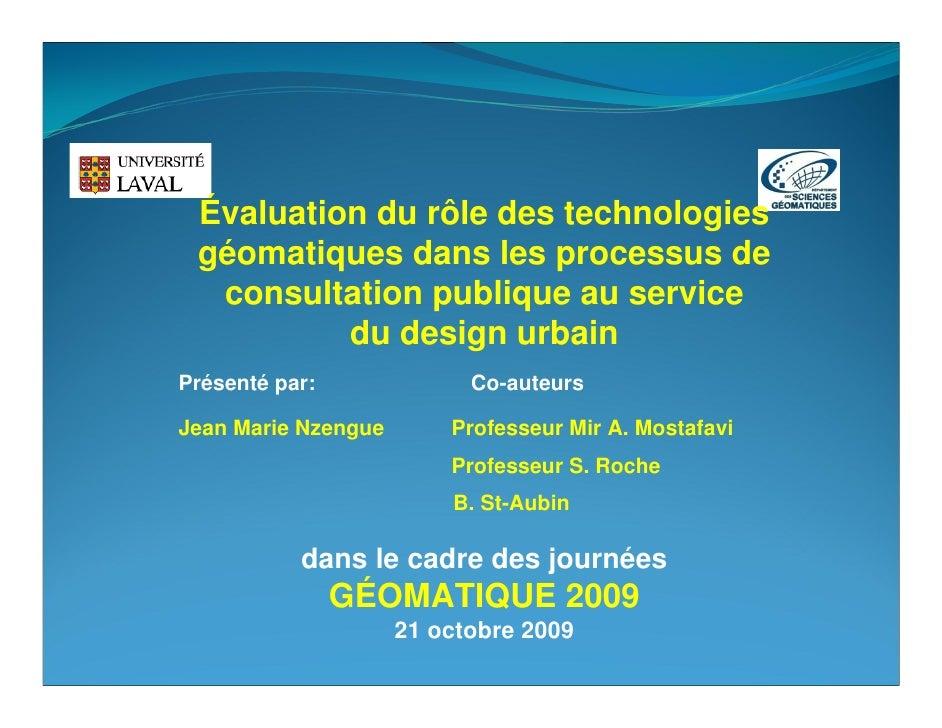 Évaluation du rôle des technologies géomatiques dans les processus de consultation publique au service du design urbain