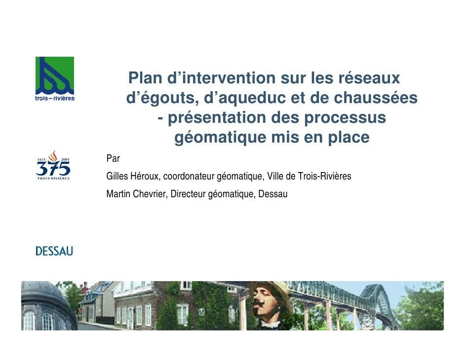 Plan d'intervention sur les réseaux       d'égouts, d'aqueduc et de chaussées           - présentation des processus      ...