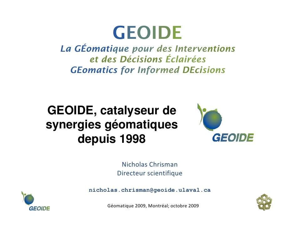 GEOIDE   La GÉomatique pour des Interventions         et des Décisions Éclairées     GEomatics for Informed DEcisions    G...
