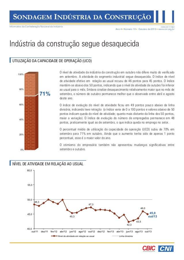 SONDAGEM INDÚSTRIA DA CONSTRUÇÃO Informativo da Confederação Nacional da Indústria  Ano 4 Número 10  ISSN 2317-7322  Outub...