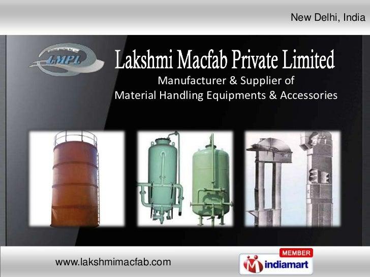 New Delhi, India                  Manufacturer & Supplier of          Material Handling Equipments & Accessorieswww.lakshm...