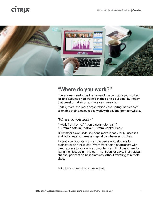 """Citrix Mobile Workstyle Solutions   Overview                        """"Where do you work?""""                        The answer..."""