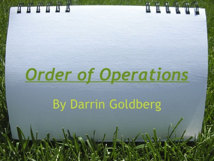 Order of Operations By Darrin Goldberg