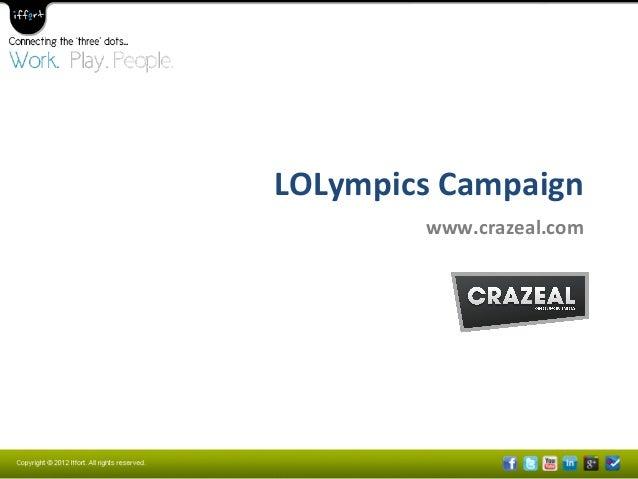 LOLympics  Campaign   www.crazeal.com