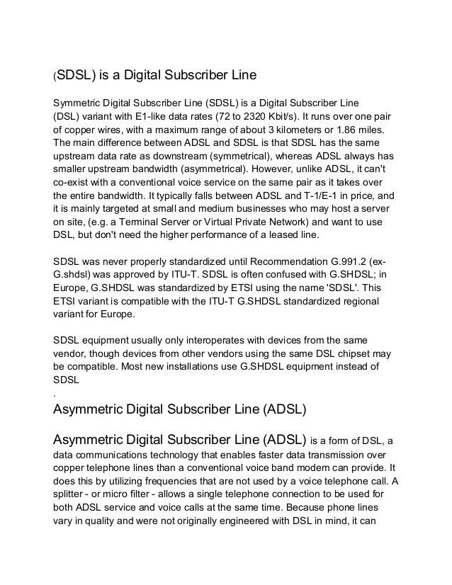 (SDSL)    is a Digital Subscriber LineSymmetric Digital Subscriber Line (SDSL) is a Digital Subscriber Line(DSL) variant w...
