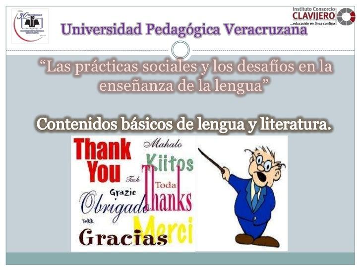 """Universidad Pedagógica Veracruzana""""Las prácticas sociales y los desafíos en la        enseñanza de la lengua"""""""