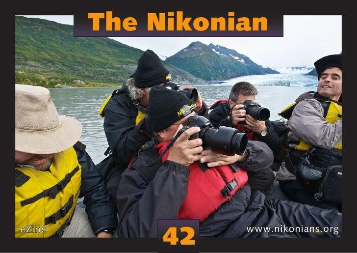Nikonian                        The Nikonian                            42            eZine             www.nikonians.org